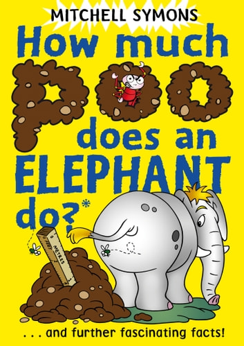 How Much Poo Does an Elephant Do? eBook by Mitchell Symons