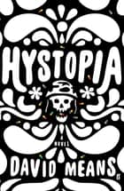Hystopia ebook by David Means