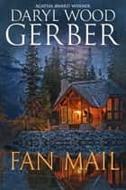 Fan Mail ebook by Daryl Wood Gerber