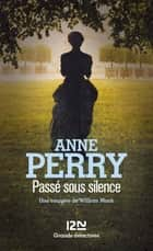Passé sous silence - William Monk eBook by Élisabeth KERN, Anne PERRY