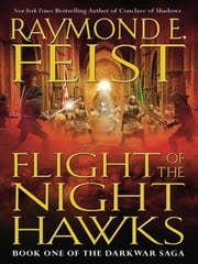 Flight of the Nighthawks - Book One of the Darkwar Saga ebook by Raymond E. Feist
