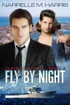 Fly By Night - Duo Ex Machina, #1 ebook by Narrelle M Harris