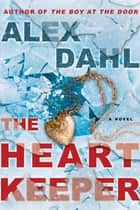 The Heart Keeper ebook by Alex Dahl