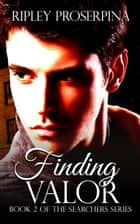 Finding Valor ebook by Ripley Proserpina