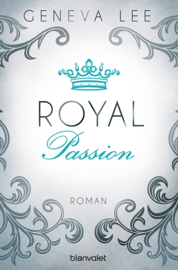 Royal Passion - Roman ebook by Geneva Lee