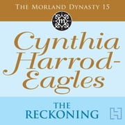 The Reckoning - The Morland Dynasty, Book 15 audiobook by Cynthia Harrod-Eagles