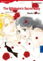 The Billionaire's Secret Baby (Harlequin Comics) - Harlequin Comics ebook by Carol Devine, Masako Ogimaru