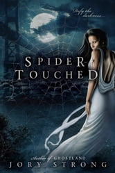 Spider-Touched ebook by Jory Strong