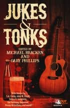 Jukes & Tonks - Crime Fiction Inspired by Music in the Dark and Suspect Choices ebook by Michael Bracken, Gary Phillips, Trey R. Barker,...