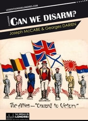 Can we disarm? ebook by Joseph Mccabe,Georges Darien