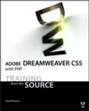 Adobe Dreamweaver CS5 with PHP - Training from the Source ebook by David Powers