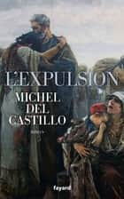 L'Expulsion ebook by Michel Del Castillo