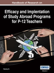 Handbook of Research on Efficacy and Implementation of Study Abroad Programs for P-12 Teachers ebook by Heejung An