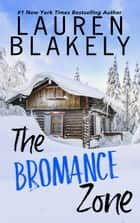 The Bromance Zone ebook by Lauren Blakely