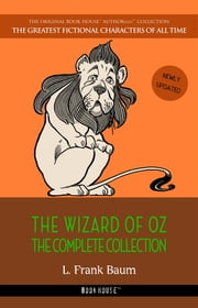 The Wizard of Oz: The Complete Collection ebook by L. Frank Baum