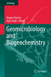 Geomicrobiology and Biogeochemistry ebook by Nagina Parmar,Ajay Singh