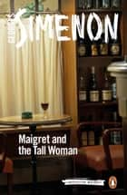 Maigret and the Tall Woman ebook by Georges Simenon, David Watson