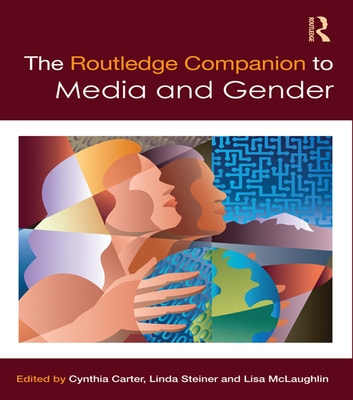 The Routledge Companion to Media & Gender ebook by