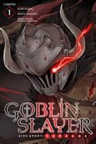 Goblin Slayer Side Story: Year One, Chapter 1 ebook by Shingo Adachi, Kento Sakaeda, Noboru Kannatuki,...