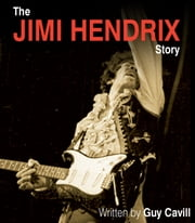Jimi Hendrix Story ebook by Guy Cavill