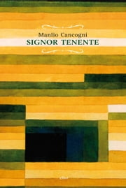 Signor Tenente ebook by Manlio Cancogni