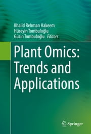 Plant Omics: Trends and Applications ebook by Khalid Rehman Hakeem,Huseyin Tombuloglu,Güzin Tombuloğlu
