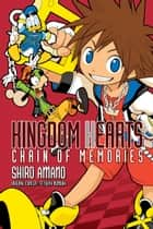 Kingdom Hearts: Chain of Memories ebook by Shiro Amano