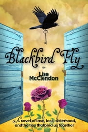 Blackbird Fly ebook by Lise McClendon