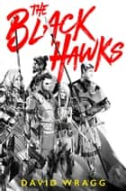 The Black Hawks (Articles of Faith, Book 1) ebook by