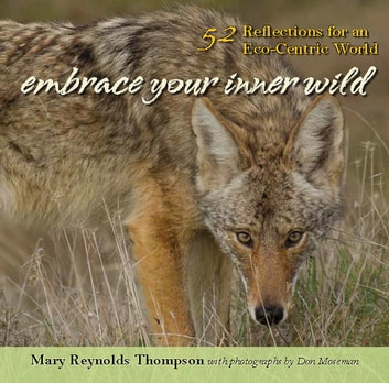Embrace Your Inner Wild - 52 Reflections for an Eco-Centric World ebook by Mary Reynolds Thompson