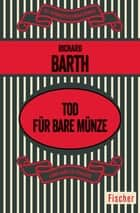 Tod für bare Münze - Roman ebook by Richard Barth, Renée Mayer