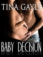 Baby Decision ebook by Tina Gayle