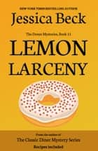 Lemon Larceny ebook by Jessica Beck