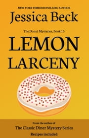Lemon Larceny - Donut Mystery #15 ebook by Jessica Beck
