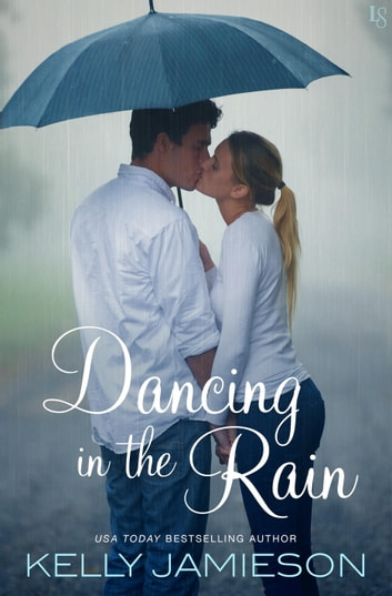 Dancing in the Rain - A Novel 電子書 by Kelly Jamieson