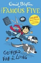 Famous Five Colour Short Stories: George's Hair Is Too Long ebook by Enid Blyton, Jamie Littler