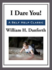 I Dare You! ebook by William H. Danforth