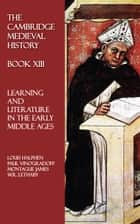 The Cambridge Medieval History - Book XIII ebook by Louis Halphen,Paul Vinogradoff,Montague James,W.R. Lethaby