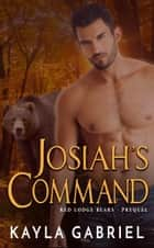 Josiah's Command ebook by Kayla Gabriel