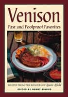 Venison - Fast and Foolproof Favorites ebook by Henry Sinkus