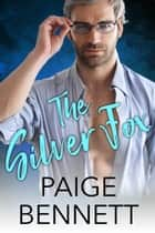 The Silver Fox ebook by Paige Bennett