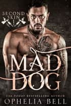 Mad Dog ebook by Ophelia Bell