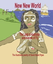New New World: the land of Australia and islands of Fiji ebook by David Stuart Ryan