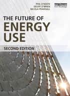 The Future of Energy Use ebook by Geoff O'Brien,Nicola Pearsall,Phil O'Keefe