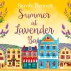 Summer at Lavender Bay (Lavender Bay, Book 2) audiobook by Sarah Bennett
