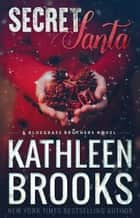 Secret Santa ebook by Kathleen Brooks