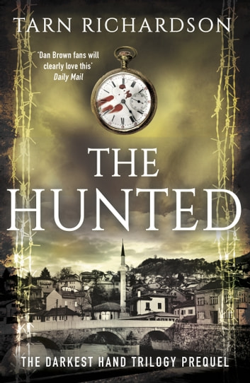 The Hunted: Darkest Hand Trilogy Prequel ebook by Tarn Richardson