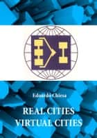 Ebook Real Cities Virtual Cities di Edoardo Chiesa