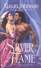 Silver Flame ebook by Susan Johnson