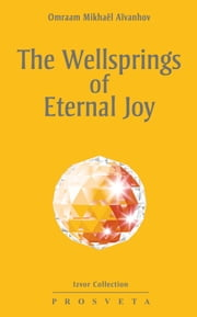 The wellsprings of eternal joy ebook by Omraam Mikhaël Aïvanhov